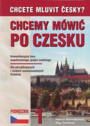 CHCEMY MÓWIĆ PO CZESKU - Podrecznik 1 /  Textbook 1