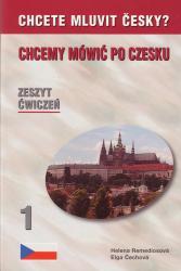CHCEMY MÓWIĆ PO CZESKU - Zeszyt cwiczen 1 /  Workbook 1
